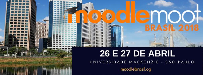 17º Moodlemoot Brasil 2018 – SP #mootBR18